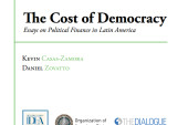 """""""The Cost of Democracy Essays on Political Finance in Latin America"""""""