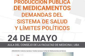 JORNADA / PRODUCCIÓN PUBLICA DE MEDICAMENTOS –  DEMANDAS DEL SISTEMA DE SALUD Y LÍMITES POLÍTICOS