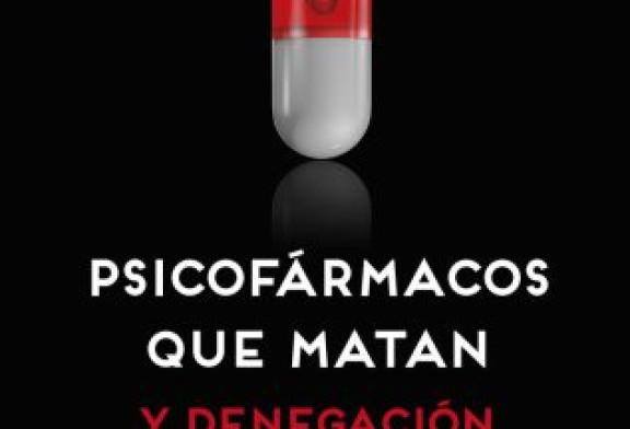 Psicofármacos que matan y denegaciónorganizada