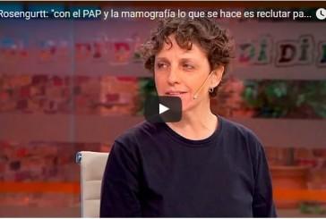 """Ana Rosengurtt: """"con el PAP y la mamografía lo que se hace es reclutar pacientes oncológicos"""""""