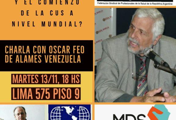 Martes 13/11 – Imperdible – Charla con Oscar Feo de Alames Venezuela