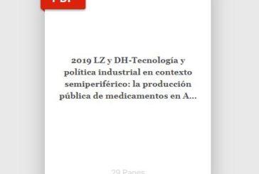 2019 LZ y DH-Tecnología y política industrial en contexto semiperiférico: la producción pública de medicamentos en Argentina (2007-2015)