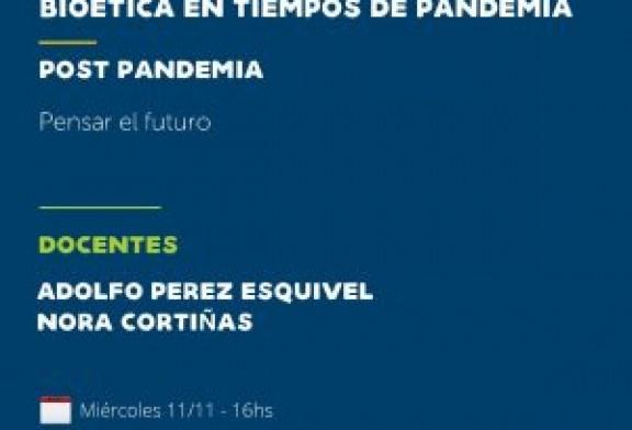 Derechos Humanos y Bioética en tiempos de pandemia -POST PANDEMIA / Pensar el Futuro – Nora Cortiñas – Adolfo Pérez Esquivel